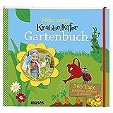 Krabbelkäfer Gartenbuch: 365 Tage entdecken, pflanzen & staunen