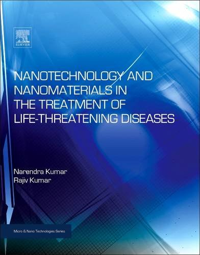 Nanotechnology and Nanomaterials in the Treatment of Life-threatening Diseases (Micro and Nano Technologies)