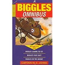 """Biggles Omnibus: """"Biggles Learns to Fly"""", """"Biggles Flies East"""", """"Biggles in the Orient"""" (Children's omnibuses)"""
