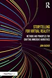 Storytelling for Virtual Reality: Methods and Principles for Crafting Immersive Narratives