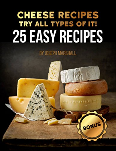 Cheese recipes. Try all types of it! 25 easy recipes by [Marshall, Joseph]