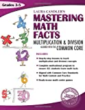 Laura Candler's Mastering Math Facts Multiplication and Division, Laura Candler, 1938406192