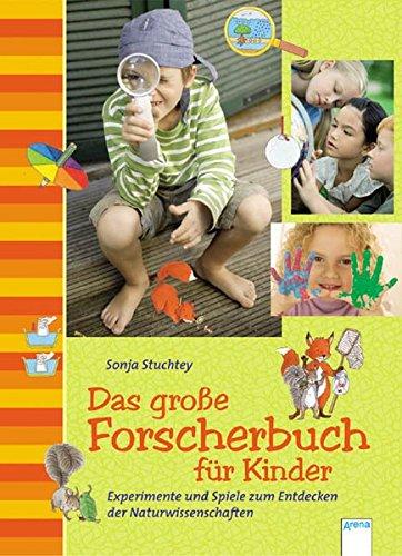 Das große Forscherbuch für Kinder - Experimente und Spiele zum Entdecken der Naturwissenschaften