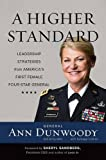 img - for A Higher Standard: Leadership Strategies from America's First Female Four-Star General book / textbook / text book