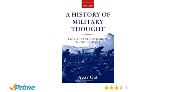 Amazon a history of military thought from the enlightenment amazon a history of military thought from the enlightenment to the cold war 9780199247622 azar gat books fandeluxe Images