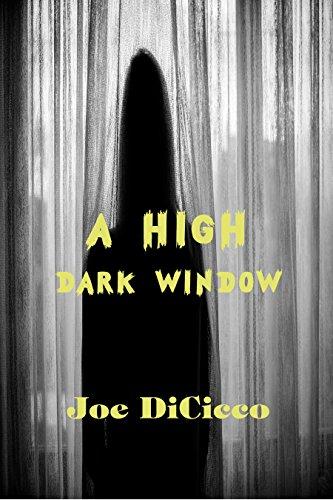 A High Dark Window by [DiCicco, Joe]