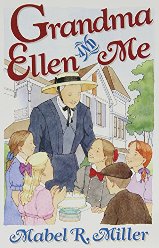 Grandma Ellen and Me: Stories of Growing Up at Elmshaven by Pacific Pr Pub Assn