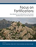 img - for Focus on Fortifications: New Research on Fortifications in the Ancient Mediterranean and the Near East (Fokus Fortifikation Studies) book / textbook / text book