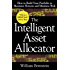The Intelligent Asset Allocator: How to Build Your Portfolio to Maximize Returns and Minimize Risk: How to Build Your Portfolio to Maximize Returns and Minimize Risk
