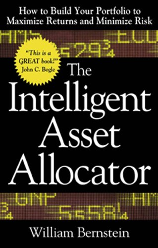 the-intelligent-asset-allocator-how-to-build-your-portfolio-to-maximize-returns-and-minimize-risk