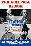 img - for Keystone Tombstones Philadelphia Region: Biographies of Famous People Buried in Pennsylvania book / textbook / text book