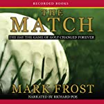 The Match: The Day the Game of Golf Changed Forever | Mark Frost