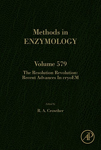 The Resolution Revolution: Recent Advances In cryoEM (Methods in Enzymology)