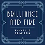 Brilliance and Fire: A Biography of Diamonds | Rachelle Bergstein
