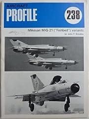 Aircraft Profile No. 238: MiG-21 (Fishbed)…