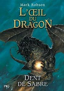 L'oeil du dragon, tome 3 : Dent-de-Sabre par Robson