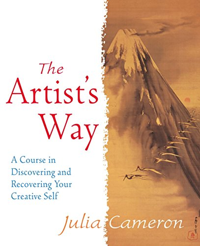 Artist's Way: A Course in Discovering and Recovering Your Creative Self by MacMillan General Books