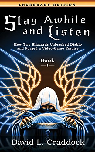 Stay awhile and listen book i legendary edition how two blizzards stay awhile and listen book i legendary edition how two blizzards unleashed diablo and fandeluxe Image collections