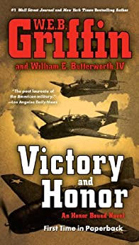 Victory and Honor (HONOR BOUND) by [Griffin, W.E.B., Butterworth, William E.]