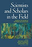Scientists and Scholars in the Field : Studies in the History of Fieldwork and Expeditions, Kristian Hvidtfelt Nielsen, 8771240144
