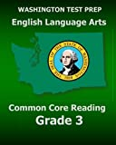 WASHINGTON TEST PREP English Language Arts Common Core Reading Grade 3: Covers the Reading Sections of the Smarter Balanced (SBAC) Assessments