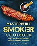 img - for Masterbuilt Smoker Cookbook: The Complete Masterbuilt Electric Smoker Cookbook: Easy and Delicious Masterbuilt Electric Smoker Recipes for Your Family book / textbook / text book