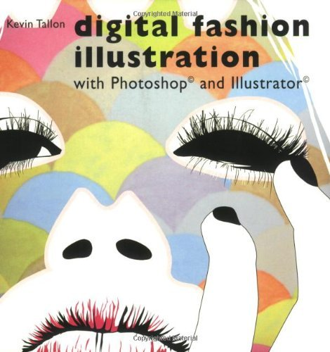Digital Fashion Illustration with Photoshop and Illustrator by Kevin Tallon (2008-10-07)