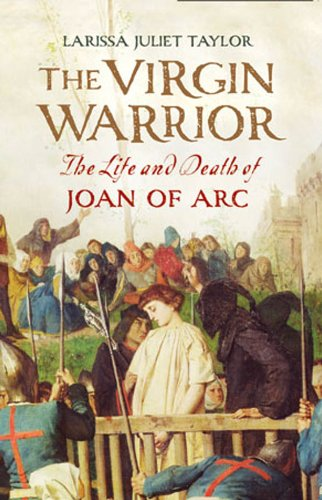 Amazon the virgin warrior the life and death of joan of arc the virgin warrior the life and death of joan of arc by taylor fandeluxe Choice Image
