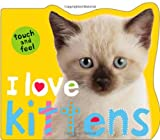 I Love Kittens, Roger Priddy, 031250862X
