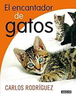 El encantador de gatos (Spanish Edition) by [Rodríguez, Carlos]