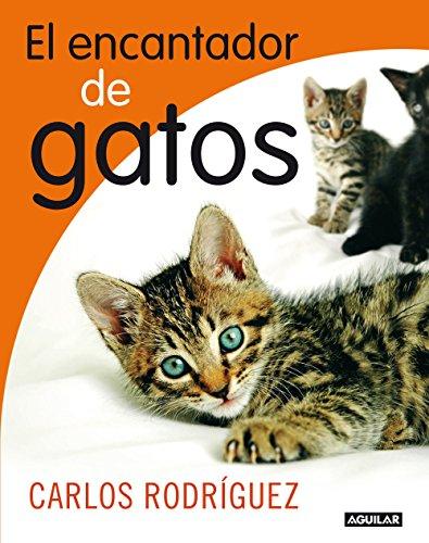 Descargar Libro El Encantador De Gatos Carlos Rodríguez