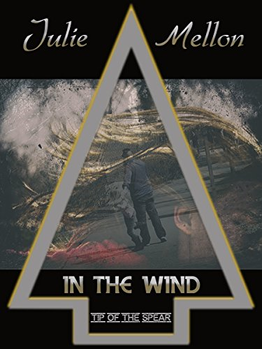 In the Wind (Tip of the Spear Book 3)