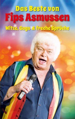 Das Beste von Fips Asmussen: Witze, Gags & freche Sprüche (German