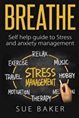 Breathe: Self help guide to Stress and anxiety management Paperback