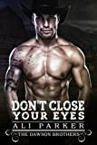 Don't Close Your Eyes: A Bad Boy Rancher Love Story (The Dawson Brothers Book 4)