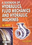 Textbook of Hydraulics, Fluid Mechanics and Hydraulic Machines