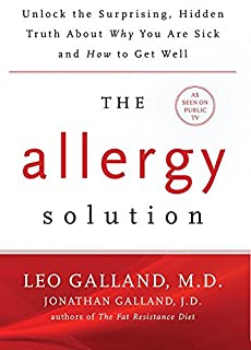 Book Cover: The Allergy Solution: Unlock the Surprising, Hidden Truth about Why You Are Sick and How to Get Well