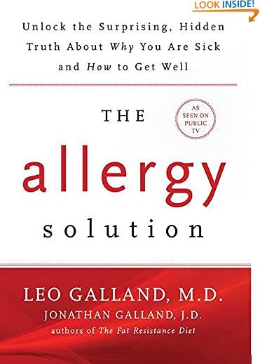 The Allergy Solution: Unlock the Surprising, Hidden Truth about Why You Are Sick and How to Get Well by Jonathan...