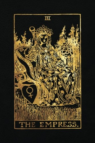 The Empress: 120 blank pages, The Empress Tarot Card Notebook - Black and Gold - Sketchbook, Journal, Diary (Tarot Card Notebooks) ()