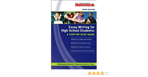 amazoncom essay writing for high school students a stepbystep  amazoncom essay writing for high school students a stepbystep guide   newsweek education program kaplan books