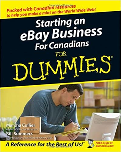 Starting An Ebay Business For Canadians For Dummies Collier Marsha Summers Bill 0723812917945 Amazon Com Books