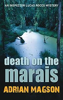 Death on the Marais: 1 (Inspector Lucas Rocco) by [Magson, Adrian]