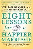 Eight Lessons for a Happier Marriage, William Glasser and Carleen Glasser, 0061336920