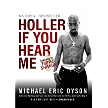 Holler If You Hear Me: Searching for Tupac Shakur Library Edition