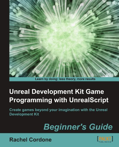 unreal-development-kit-game-programming-with-unrealscript-beginners-guide-2