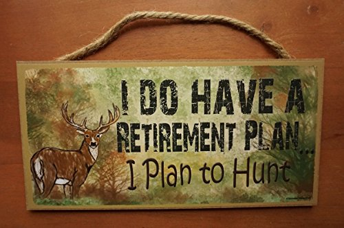 I Have A Retirement Plan To Hunt Deer Hunting Cabin Hunter Lodge Decor Sign