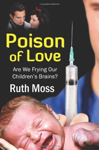 Read Online Poison of Love Are We Frying Our Children's Brains? pdf