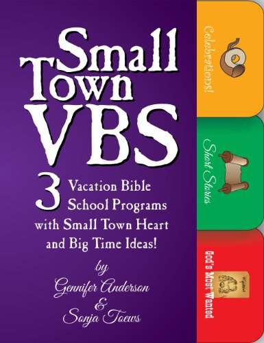 Small Town VBS: Three VBS Programs With Small Town Heart and Big Time Ideas! ()