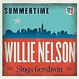 Summertime: Willie Nelson Sings Gershwin