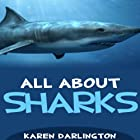All About Sharks Audiobook by Karen Darlington Narrated by David Amaral